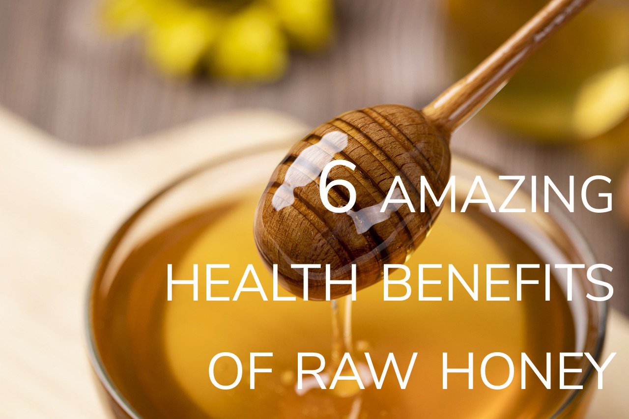 6 amazing health benefits of raw honey